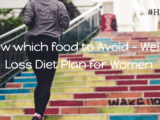 Weight Loss Diet Plan for Women : Know which food to Avoid