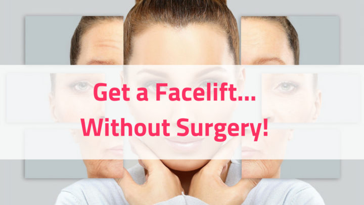 How to Get a Facelift Done Without Any Surgery