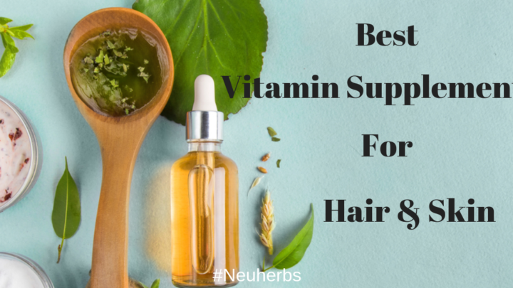 Best Vitamin Supplements For Hair And Skin – That Actually Works