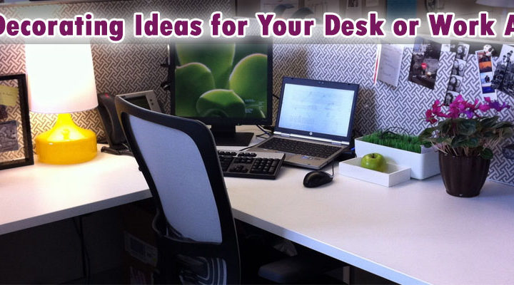 Cool Decorating Ideas for Your Desk or Work Area