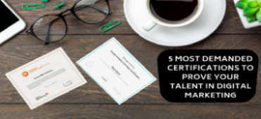 5-Most-Demanded-Certifications-to-Prove-Your-Talent-in-Digital-Marketing