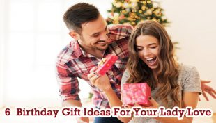 Birthday Gift Ideas for Lady Love
