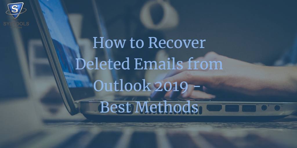 how to recover deleted emails from outlook 2019