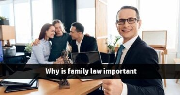 Why is family law important